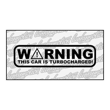 Warning Turbocharged 12 cm
