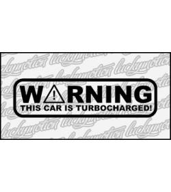 Warning Turbocharged 15 cm