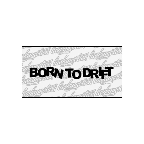 Born To Drift 12 cm