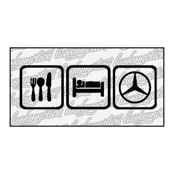 Eat Sleep Mercedes 16 cm