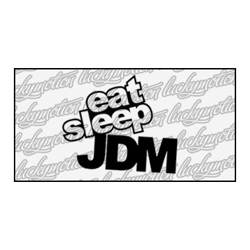Eat Sleep JDM 9 cm