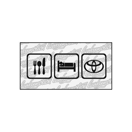 Eat Sleep Toyota 16 cm