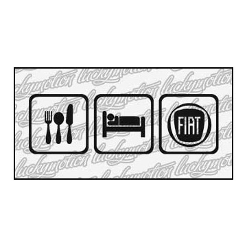Eat Sleep Fiat 16 cm