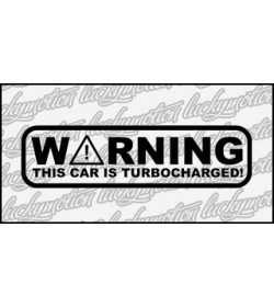 Warning Turbocharged 12 cm