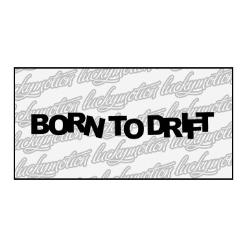 Born To Drift 12 cm