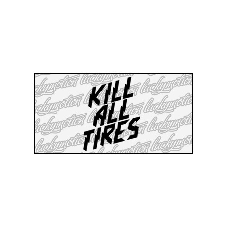 Kill All Tires 8 cm
