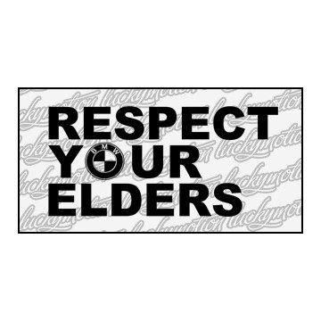 Respect Your Elders BMW 18 cm