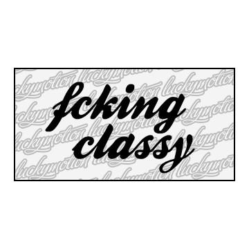 Fcking Classy 11 cm